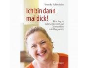Ich bin dann mal dick! - Veronika Hollenrieder / 1 Buch